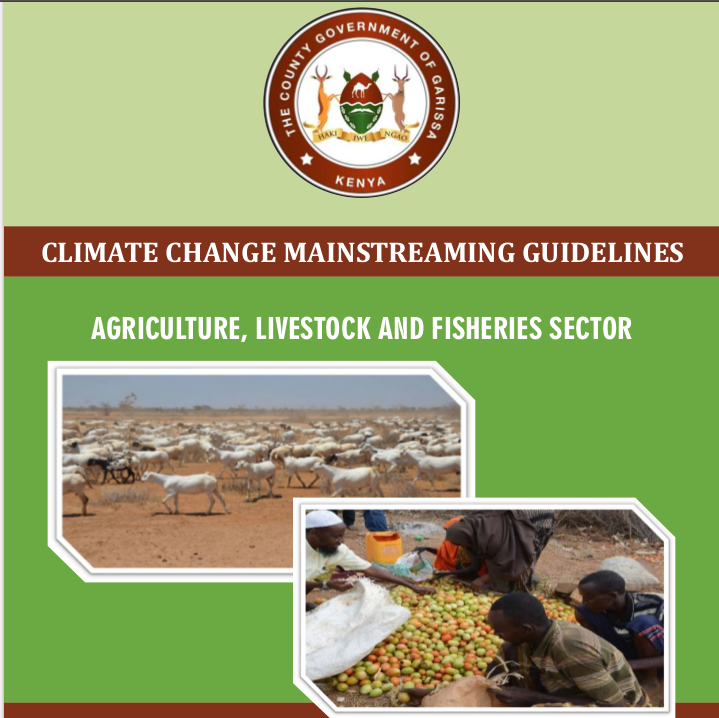 Garissa - Agriculture, Livestock and Fisheries Sector - Climate Change Mainstreaming Guidelines